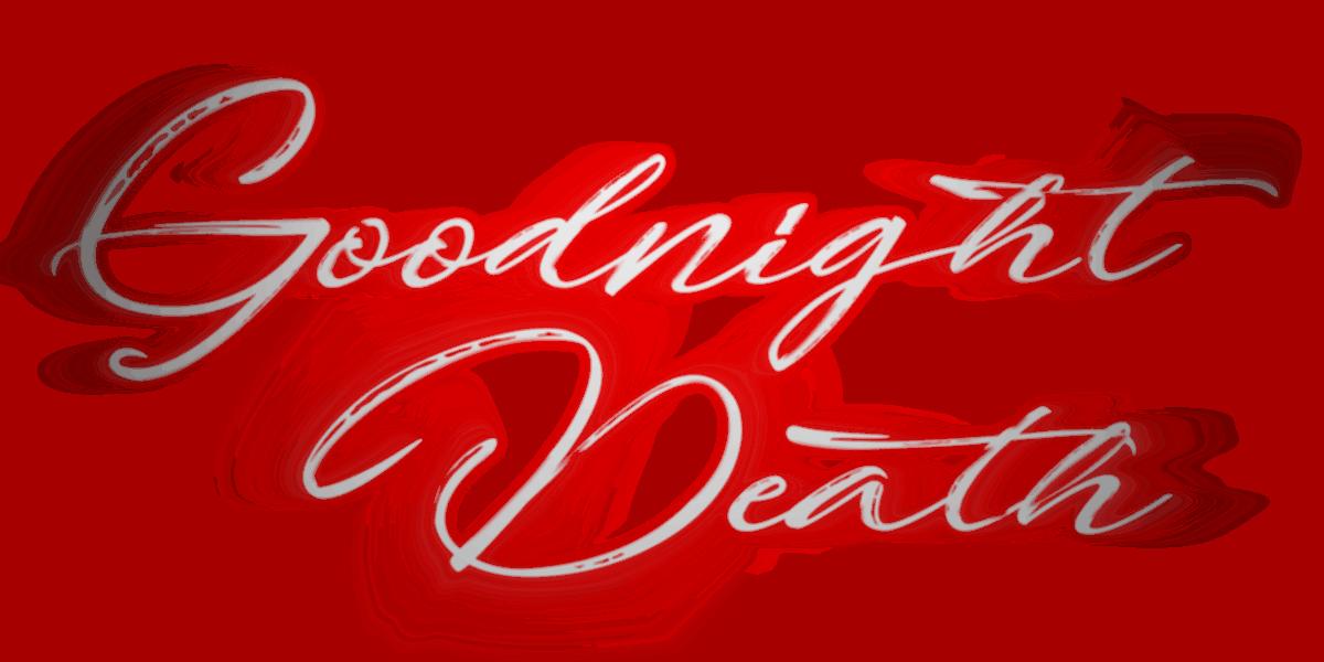 Goodnight Death